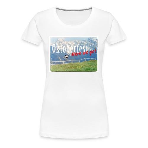 Oktoberfest – Here we go! - Women's Premium T-Shirt