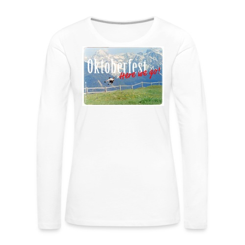 Oktoberfest – Here we go! - Women's Premium Longsleeve Shirt
