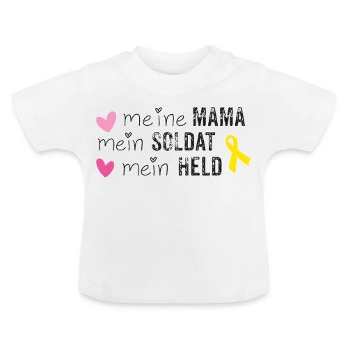 Meine Mama, mein Soldat, mein Held  - Baby T-Shirt