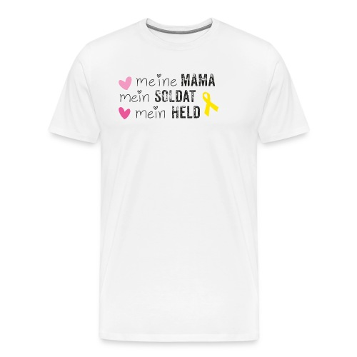 Meine Mama, mein Soldat, mein Held  - Männer Premium T-Shirt