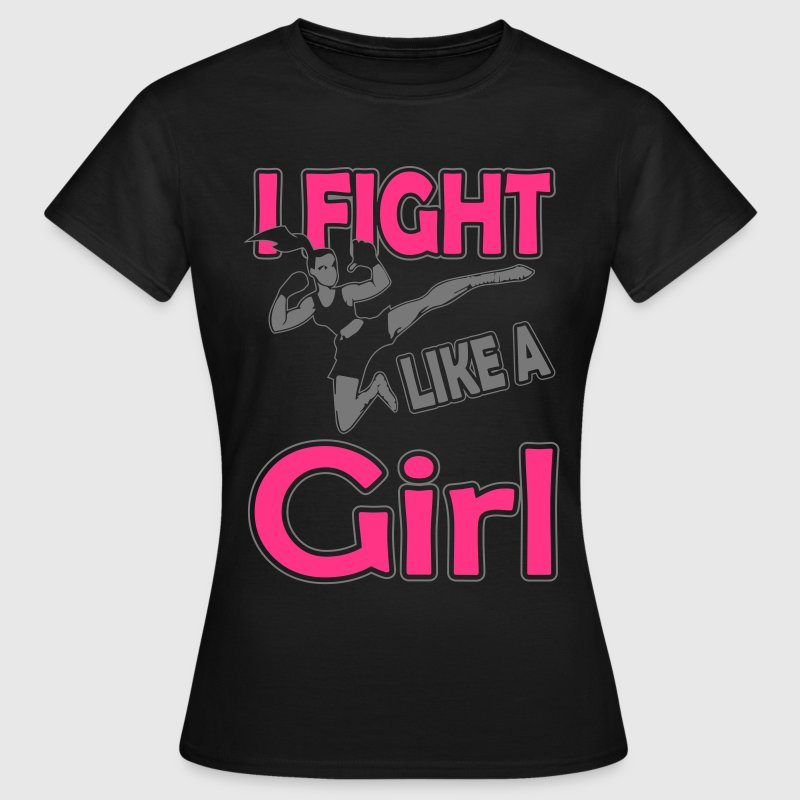 fight like a girl T-Shirts - Frauen T-Shirt