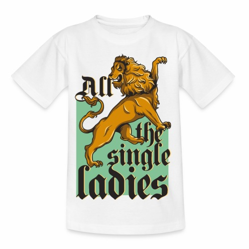 Single Ladys - Teenager T-Shirt