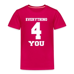 Everything Girl - Kinder Premium T-Shirt
