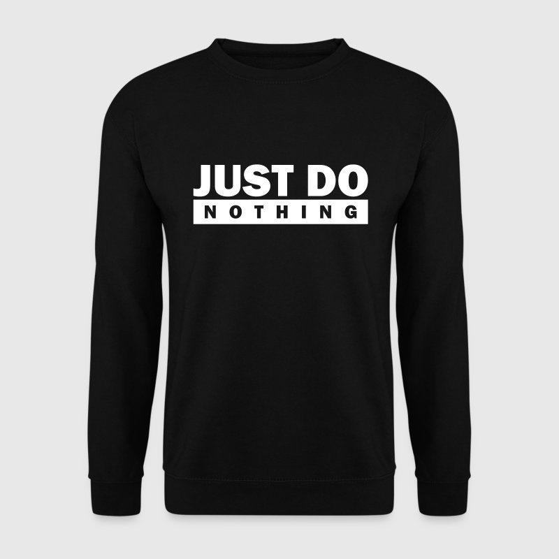 Just do nothing Pullover & Hoodies - Männer Pullover