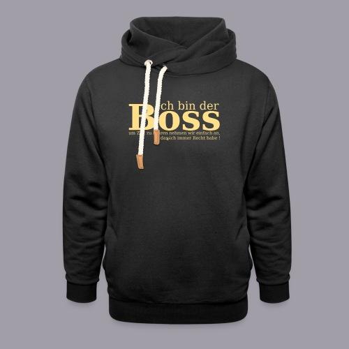 Ich bin der Boss - Schalkragen Hoodie