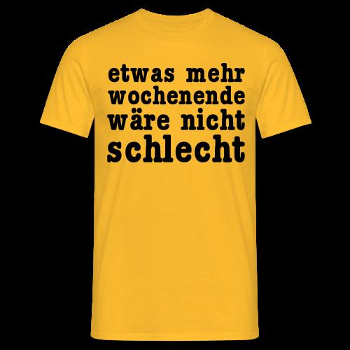 mehr wochenende Shirt - Männer T-Shirt