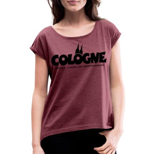 Cologne Colonia Claudia Ara Agrippinensium (Schwarz) Köln Römisch - Frauen T-Shirt mit gerollten Ärmeln