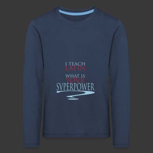 I TEACH LATIN - WHAT IS YOUR SUPERPOWER?