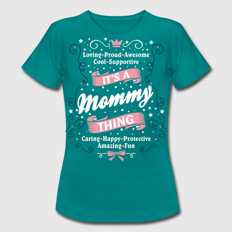 It's A Mommy Thing T-Shirts - Women's T-Shirt
