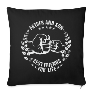 Father and Son best friends for life grey T-Shirts - Sofakissenbezug 44 x 44 cm