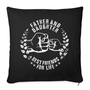 Father and Daughter best friends for life grey T-Shirts - Sofakissenbezug 44 x 44 cm