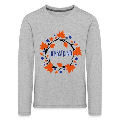Herbstkind - Schulkind - Kinder Premium Langarmshirt
