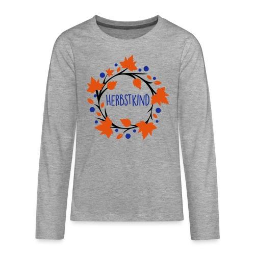 Herbstkind - Schulkind - Teenager Premium Langarmshirt