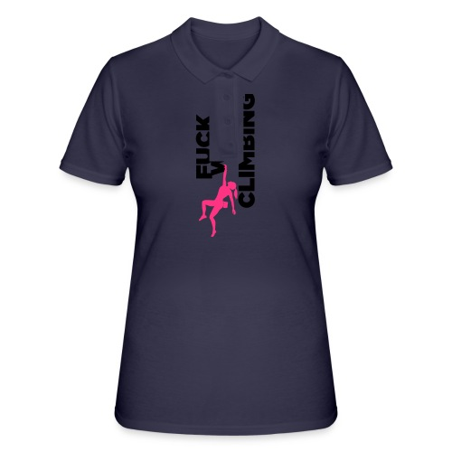 Fuck Work. Go Climbing Girl! - Women's Polo Shirt