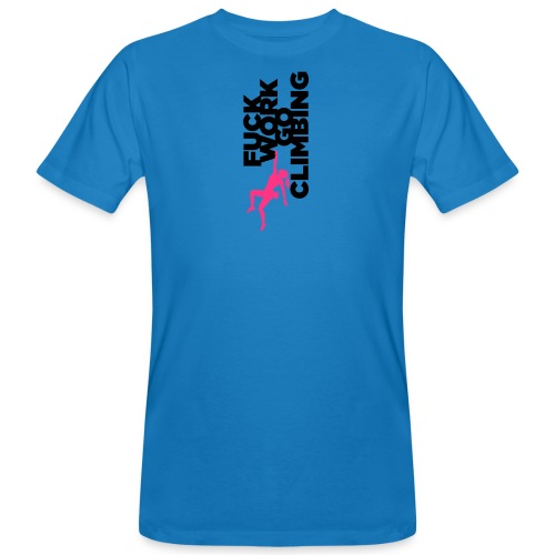 Fuck Work. Go Climbing Girl! - Men's Organic T-Shirt