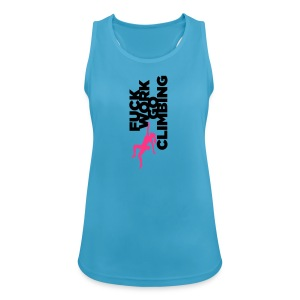 Fuck Work. Go Climbing Girl! - Women's Breathable Tank Top