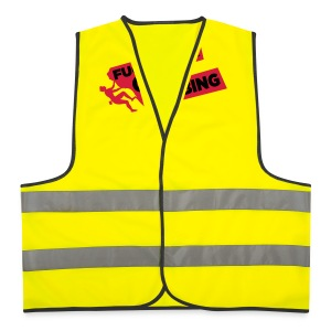 Fuck Work. Go Climbing Men! - Reflective Vest
