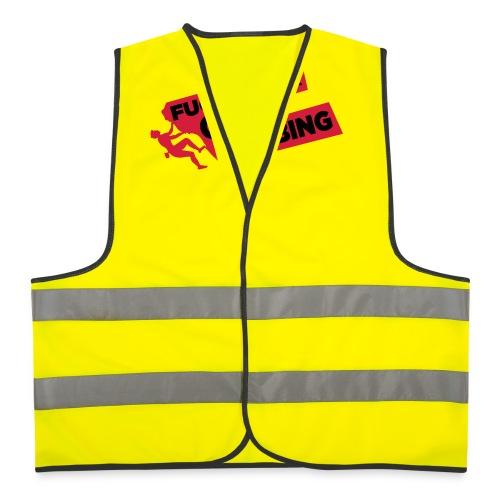 Fuck Work. Go Climbing Men! - Reflective Vest