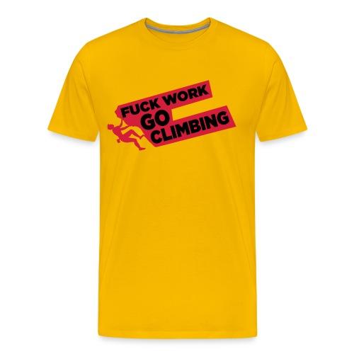 Fuck Work. Go Climbing Men! - Men's Premium T-Shirt