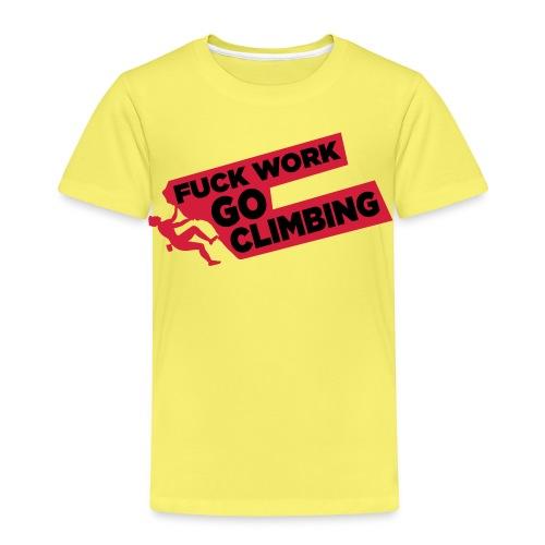 Fuck Work. Go Climbing Men! - Kids' Premium T-Shirt