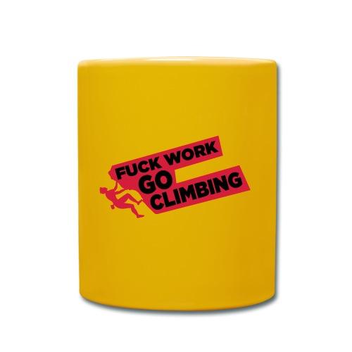 Fuck Work. Go Climbing Men! - Full Colour Mug