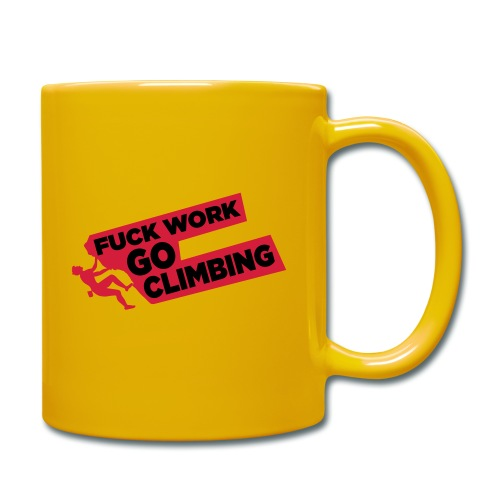 Fuck Work. Go Climbing Men! - Full Colour Mug