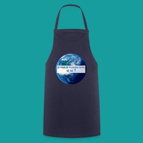Je viens de la planète terre, et toi ? - Tablier de cuisine