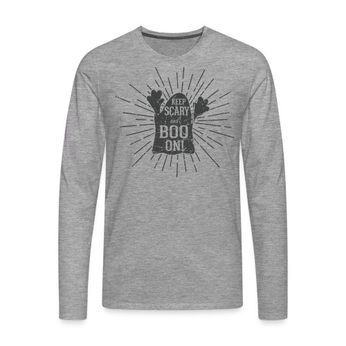 Keep Scary and BOO on! - Männer Premium Langarmshirt