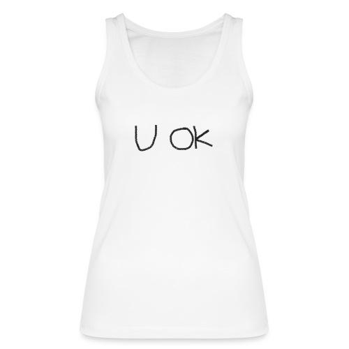 U OK - Womens - Women's Organic Tank Top by Stanley & Stella