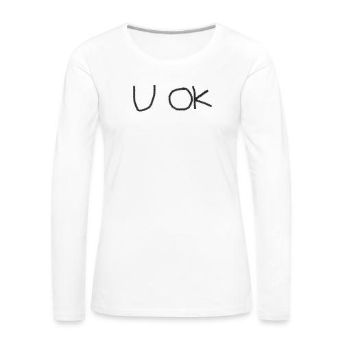 U OK - Womens - Women's Premium Longsleeve Shirt