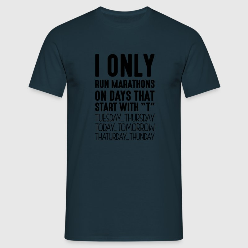 i only run marathons on days that end in - T-shirt Homme