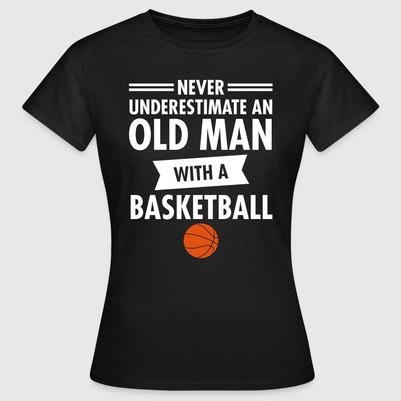 Old Man - Basketball T-Shirts - Frauen T-Shirt