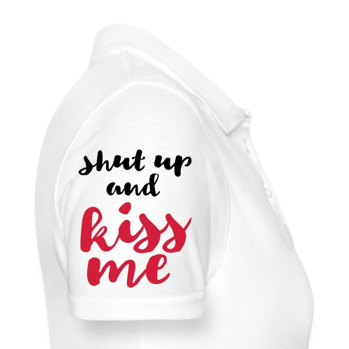 Shut up and kiss me love message - Women's Polo Shirt