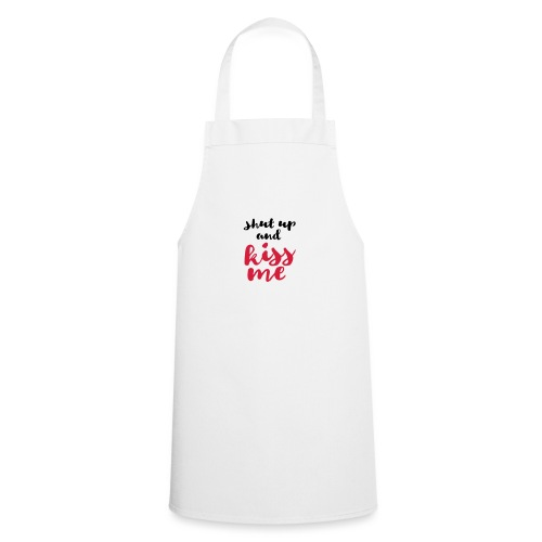 Shut up and kiss me love message - Cooking Apron