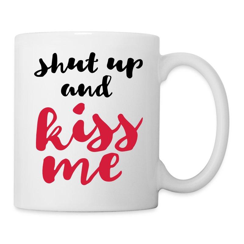 Shut up and kiss me love message - Mug