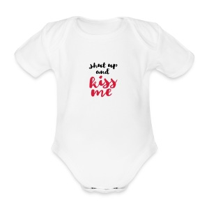 Shut up and kiss me love message - Organic Short-sleeved Baby Bodysuit