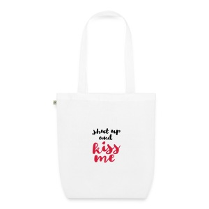 Shut up and kiss me love message - EarthPositive Tote Bag