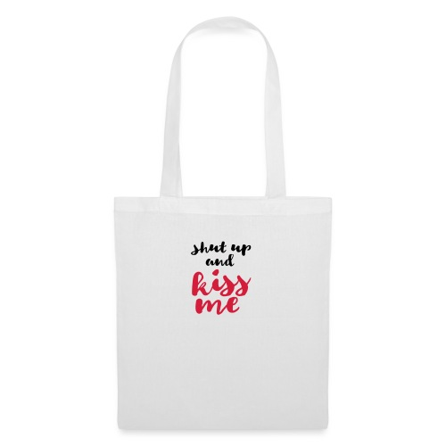 Shut up and kiss me love message - Tote Bag