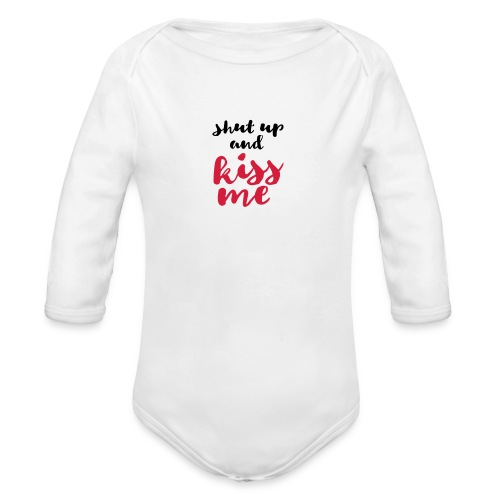 Shut up and kiss me love message - Organic Longsleeve Baby Bodysuit