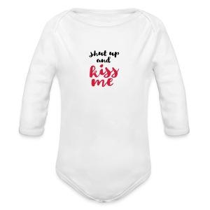 Shut up and kiss me love message - Organic Longsleeve Baby Bodysuit