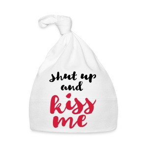 Shut up and kiss me love message - Baby Cap
