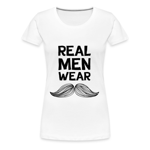 Real Men Wear Moustaches - Movember - Women's Premium T-Shirt