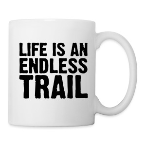 Mütze Life is an endless trail - Tasse