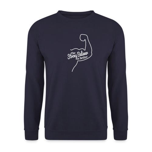 The Strong Believer is Better - Men's Sweatshirt