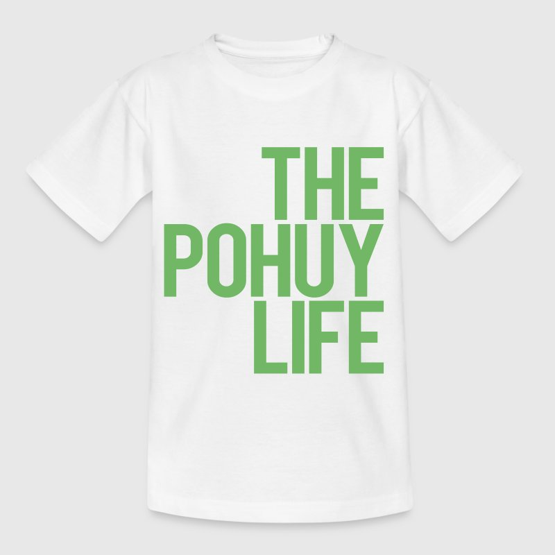 The Pohuy Life T-Shirts - Kinder T-Shirt