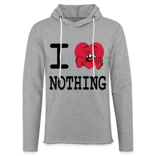 I love nothing - Sweat-shirt à capuche léger unisexe