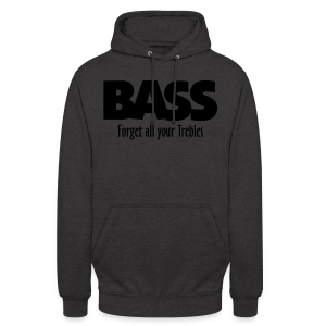 BASS Forget all your Trebles S-5XL T-Shirt - Unisex Hoodie