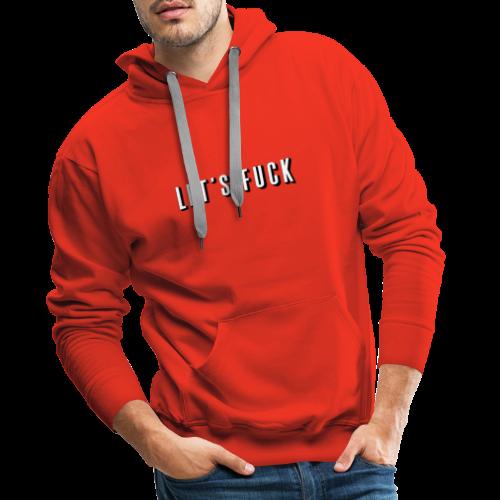 Let's Fuck! - Mannen Premium hoodie