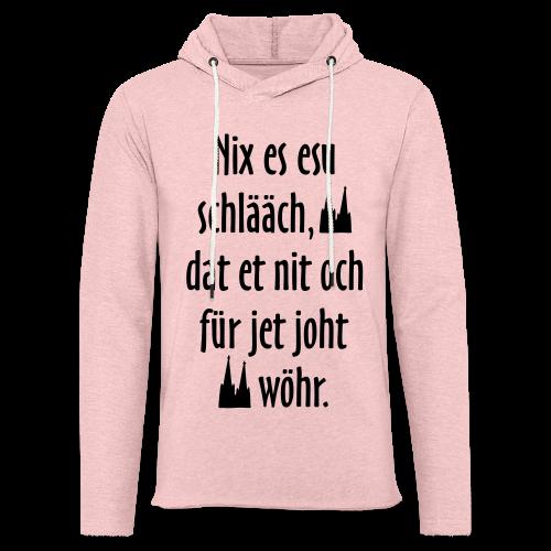 Nix es esu schlääch (Weiß) Kölner Spruch - Kölsche Sprüche - Leichtes Kapuzensweatshirt Unisex