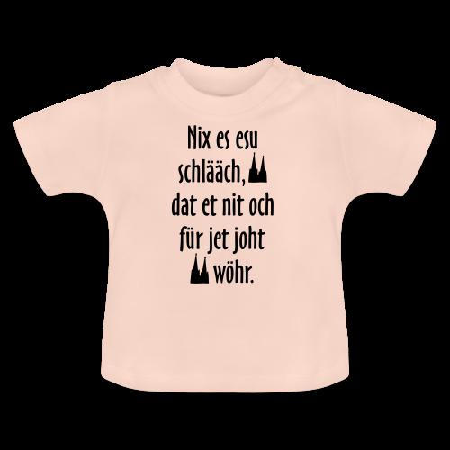 Nix es esu schlääch (Weiß) Kölner Spruch - Kölsche Sprüche - Baby T-Shirt